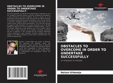Bookcover of OBSTACLES TO OVERCOME IN ORDER TO UNDERTAKE SUCCESSFULLY