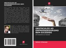 Capa do livro de OBSTÁCULOS AO EMPREENDEDORISMO BEM-SUCEDIDO
