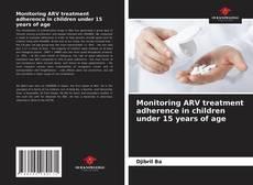 Buchcover von Monitoring ARV treatment adherence in children under 15 years of age