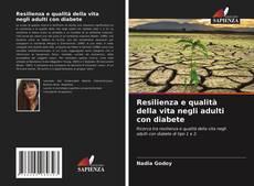 Resilienza e qualità della vita negli adulti con diabete kitap kapağı