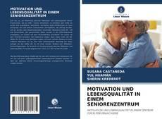 Capa do livro de MOTIVATION UND LEBENSQUALITÄT IN EINEM SENIORENZENTRUM