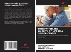 Couverture de MOTIVATION AND QUALITY OF LIFE IN A SENIOR CENTER