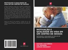 Capa do livro de MOTIVAÇÃO E QUALIDADE DE VIDA EM UM CENTRO DE IDOSOS