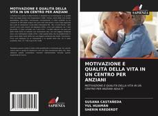 MOTIVAZIONE E QUALITÀ DELLA VITA IN UN CENTRO PER ANZIANI kitap kapağı