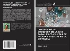 Portada del libro de CONTROL DE LA BÚSQUEDA EN LA WEB PARA LAS CONSULTAS DE ALCANCE BASADAS EN LA DISTANCIA