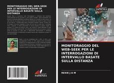 Portada del libro de MONITORAGGIO DEL WEB-SEEK PER LE INTERROGAZIONI DI INTERVALLO BASATE SULLA DISTANZA