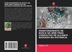 Capa do livro de MONITORAMENTO DE BUSCA NA WEB PARA CONSULTAS DE ALCANCE BASEADO NA DISTÂNCIA