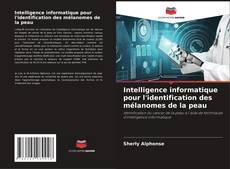 Bookcover of Intelligence informatique pour l'identification des mélanomes de la peau