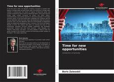 Bookcover of Time for new opportunities