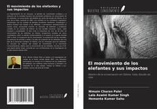 Bookcover of El movimiento de los elefantes y sus impactos