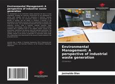 Environmental Management: A perspective of industrial waste generation的封面