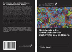 Portada del libro de Resistencia a los antimicrobianos en Escherichia coli en Nigeria