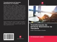 Обложка Transformação do Governo Electrónico na Tanzânia