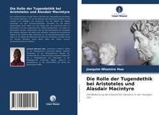 Copertina di Die Rolle der Tugendethik bei Aristoteles und Alasdair Macintyre