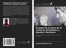 Portada del libro de El papel de la ética de la virtud en Aristóteles y Alasdair Macintyre