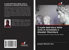 Il ruolo dell'etica della virtù in Aristotele e Alasdair Macintyre的封面