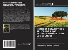 Portada del libro de MÉTODOS ESTADÍSTICOS APLICADOS A LOS ESTUDIOS GENÉTICOS DE LOS CULTIVOS