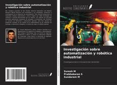 Bookcover of Investigación sobre automatización y robótica industrial