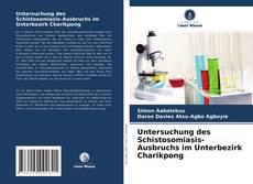 Bookcover of Untersuchung des Schistosomiasis-Ausbruchs im Unterbezirk Charikpong