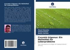 Bookcover of Cucumis trigonus: Ein Heilmittel für Leberprobleme