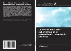 Обложка La noción de clases subalternas en el pensamiento de Antonio Gramsci