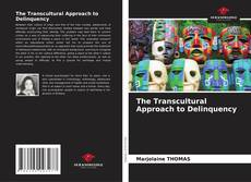 Couverture de The Transcultural Approach to Delinquency