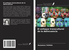 Portada del libro de El enfoque transcultural de la delincuencia
