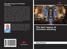 Buchcover von The dark legacy of Christian teaching