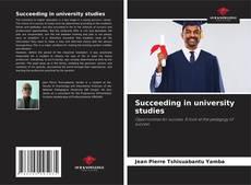 Couverture de Succeeding in university studies