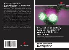Bookcover of Prevention of axillary lymphadenectomy in women with breast carcinoma