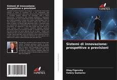 Bookcover of Sistemi di innovazione: prospettive e previsioni