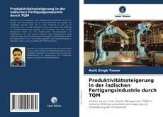 Bookcover of Produktivitätssteigerung in der indischen Fertigungsindustrie durch TQM