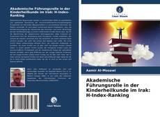 Capa do livro de Akademische Führungsrolle in der Kinderheilkunde im Irak: H-Index-Ranking