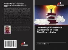 Capa do livro de Leadership accademica in pediatria in Iraq: Classifica H-index