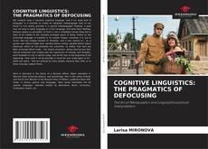 Buchcover von COGNITIVE LINGUISTICS: THE PRAGMATICS OF DEFOCUSING