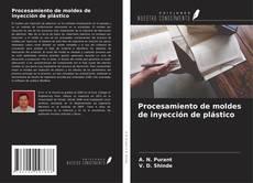Bookcover of Procesamiento de moldes de inyección de plástico