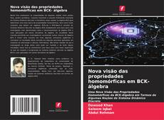 Capa do livro de Nova visão das propriedades homomórficas em BCK- álgebra