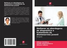 Capa do livro de Melhorar as abordagens de diagnóstico e tratamento da dismenorreia juvenil