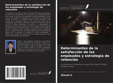 Portada del libro de Determinantes de la satisfacción de los empleados y estrategia de retención
