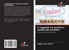 Bookcover of Il rapporto tra servizio e qualità del prodotto