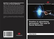 Bookcover of Emotion in advertising persuasion: The case of Social Networks