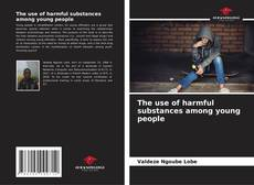Bookcover of The use of harmful substances among young people