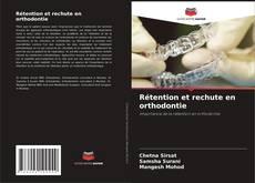 Couverture de Rétention et rechute en orthodontie