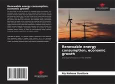 Bookcover of Renewable energy consumption, economic growth