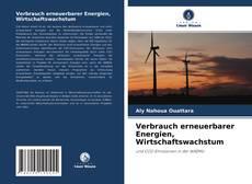 Verbrauch erneuerbarer Energien, Wirtschaftswachstum的封面