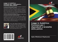 Bookcover of Legge in Sudafrica: Pensione per i dipendenti e brutalità della polizia