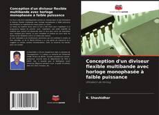 Buchcover von Conception d'un diviseur flexible multibande avec horloge monophasée à faible puissance