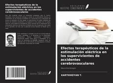 Portada del libro de Efectos terapéuticos de la estimulación eléctrica en los supervivientes de accidentes cerebrovasculares