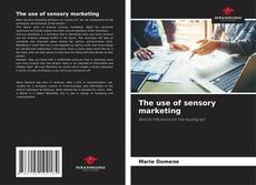 Bookcover of The use of sensory marketing