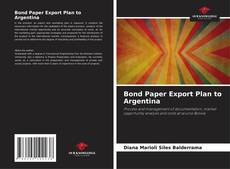 Bookcover of Bond Paper Export Plan to Argentina